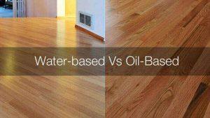 Water Based vs Oil based Polyurethane